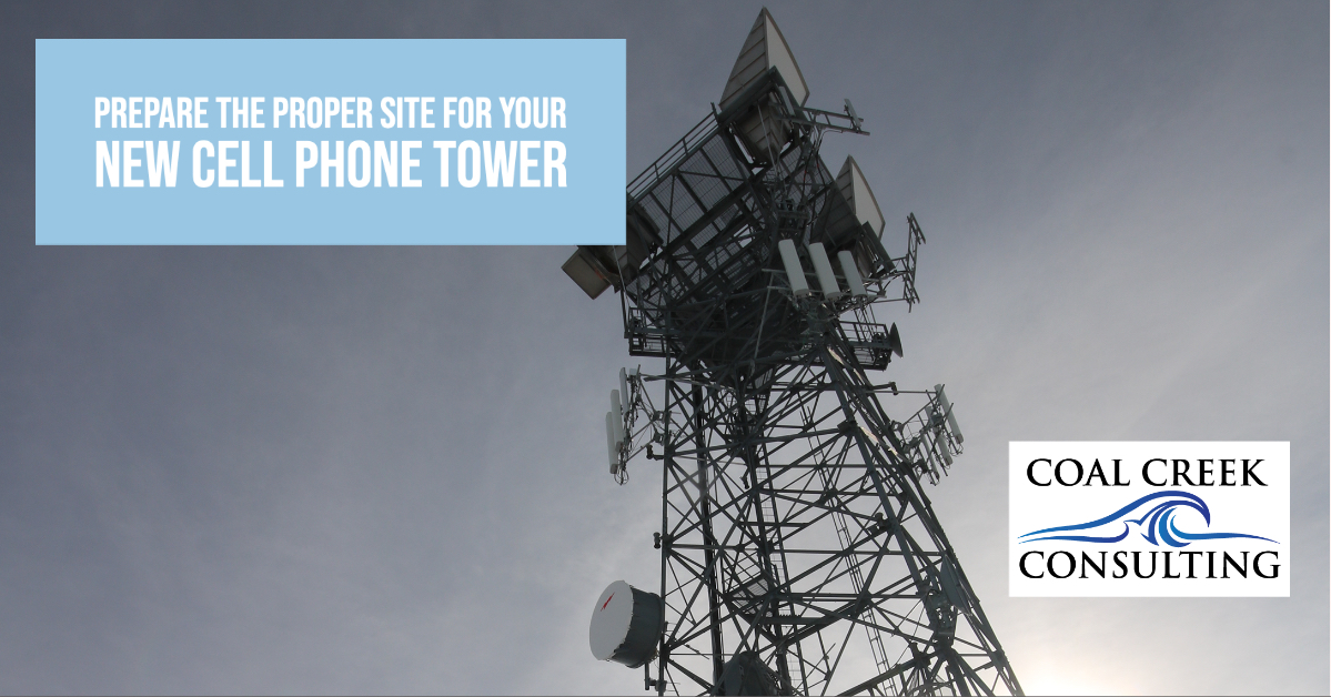 Prepare the Proper Site for Your New Cell Phone Tower with Coal Creek Consulting