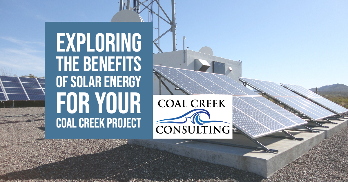 Exploring the Benefits of Solar Energy for Your Coal Creek Project